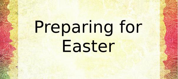 Preparing for Easter ~ Lifeofjoy.me